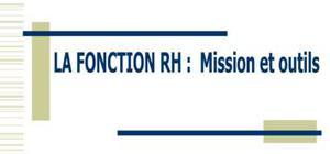 La fonction GRH : Mission et outils