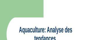 Aquaculture: analyse des tendances