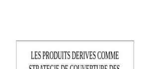 Les produits derives comme strategie de couverture des risques