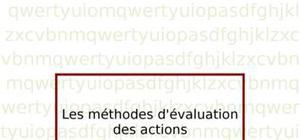 Les méthodes d'évaluation des actions