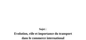 Evolution, rôle et importance du transport dans le commerce international