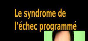 Le syndrome de l'échec programmé