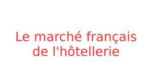 Le secteur hotelier en france