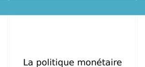 La politique monétaire objectifs, instruments et limites.