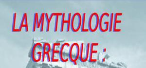 La mythologie greque