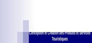 Conception et création des produits et services touristiques