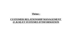Customer relationship management  (c.r.m) et systemes d'information