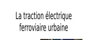 La traction électrique ferroviaire urbaine