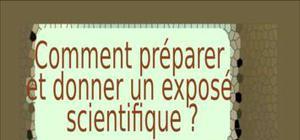 Comment préparer  et donner un exposé  scientifique ?
