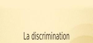 La discrimination:les causes,les cinsequences et la luttr contre la discrimination
