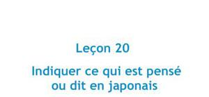 Indiquer ce qui est pensé ou dit en japonais - Leçon 20 Japonais