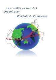 Les conflits au sein de l'organisation mondiale du commerce
