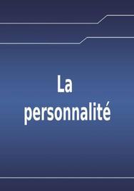 La personnalité, psychologie