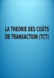 La theorie des coûts de transaction (tct)