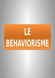 Exposé de 3 min à l'oral sur le behaviorisme