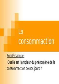 Exposé sur la consommaction