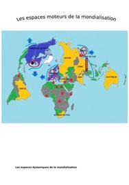 Les espaces moteurs de la mondialisation