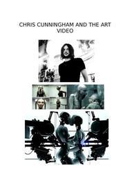 Chris cuningham and the art video (chris cunningham et l'art vidéo) document en anglais.