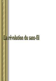 La révolution du sans fil