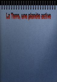 La terre, une planète active