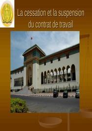 La cessation et la suspension du contrat de travail