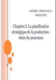 La planification stratégique de la production : choix du processus