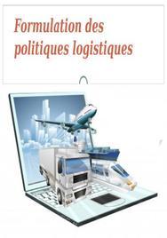 Formulation des politiques logistiques