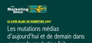 Les mutations médias d'aujourd'hui et de demain dans un monde marketing fait d'innovations et de génie