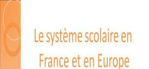 Le système scolaire français et en Europe