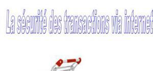 la sécurité des transactions via internet