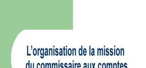 L'organisation de la mission du commissaire aux comptes