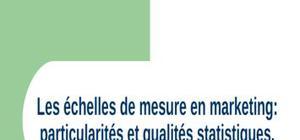 Les échelles de mesure en marketing: particularités et qualités statistiques