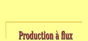 Production à flux poussés, tirés ou tendus