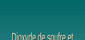 Dioxyde de souffre et son effet sur l'environnement