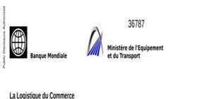 Etude de la banque mondiale sur la logistique au Maroc