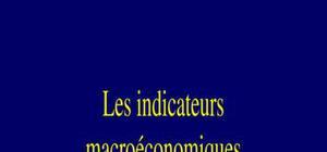 Les indicateurs macro economiques