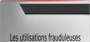 Les utilisations frauduleuses des cartes bancaires