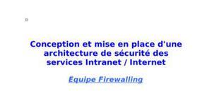 Conception et mise en place d'une architecture de sécurité des services intranet / internet: