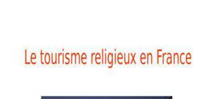 Le tourisme religieux en france