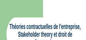 Théories contractuelles de l'entreprise, stakeholder theory et droit de l'entreprise