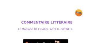 Commentaire : le mariage de figaro - acte ii scène 1.