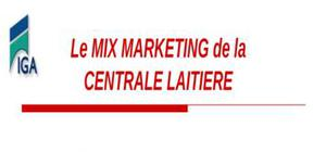 Le mix marketing de la  centrale laitiere