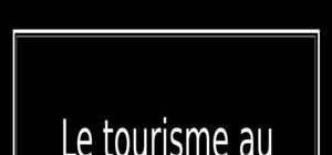Le tourisme au maroc