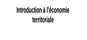 Introduction à l'économie territoriale