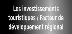 Les investissements touristiques / facteur de développement régional