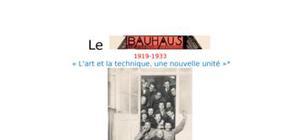 """Le bauhaus, 1919-1933 """"l'art et la technique, une nouvelle unité »"""