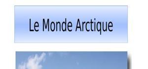 Le monde arctique, climat , habitants,