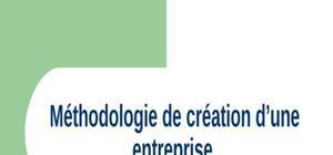 Méthodologie de création d'une entreprise