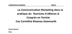 La communication marketing dans la pratique du  tourisme d'affaires & congrès en tunisie cas corinthia khamsa gammarth