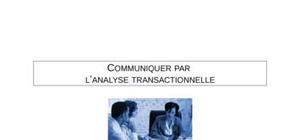 Communiquer par  l'analyse transactionnelle